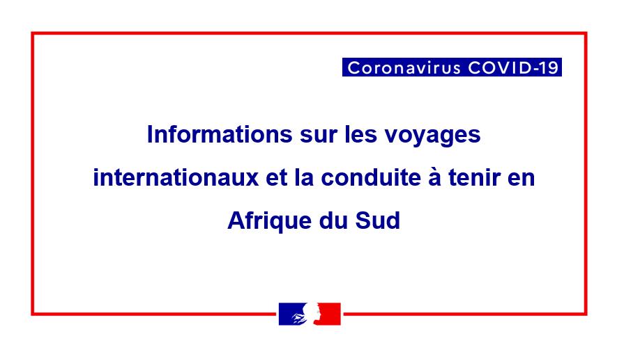 Covid 19 Informations Sur Les Voyages Internationaux Et La Conduite A French Embassy In South Africa Ambassade De France En Afrique Du Sud